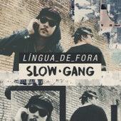 Língua de Fora von Slow Gang