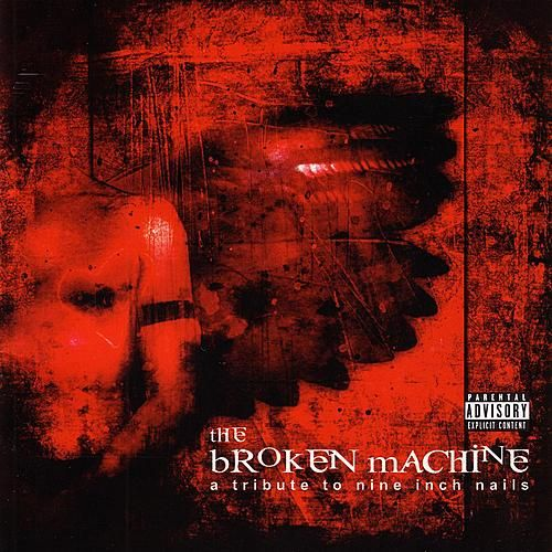 The Broken Machine: A Tribute To Nine Inch Nails von Various Artists
