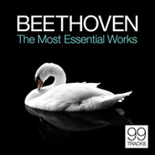 Beethoven: The Most Essential Works by Various Artists