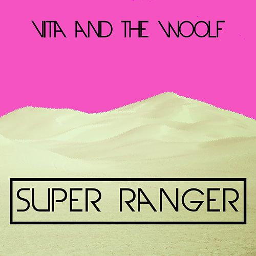Super Ranger de Vita and the Woolf
