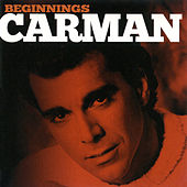 Beginnings by Carman