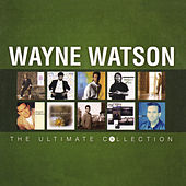 Wayne Watson: The Ultimate Collection by Various Artists