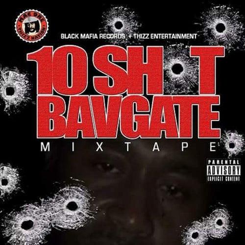 10 Shot by Bavgate