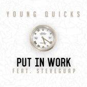 Put in Work (feat. StevE Guap) von Young Quicks