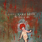 The Fires of Life by Cool Hand Luke