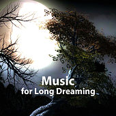 Music for Long Dreaming – Sleep Well, Calming Sounds, Night Relaxation, New Age Music by Deep Sleep Relaxation
