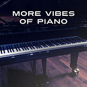 More Vibes of Piano – Ambient Instrumental Music, Smooth Melodies, Jazz Night Time by Relaxing Piano Music