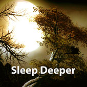 Sleep Deeper – Peaceful Sounds of Nature, Helpful for Fall Asleep, Sleep Music, Relax von Soothing Sounds