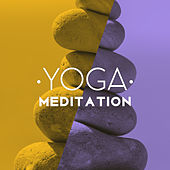 Yoga Meditation – Soothing Nature Sounds for Relaxation, Training Yoga, Pure Mind, Deep Concentration, Chakra Balancing, Zen Music by Yoga Music