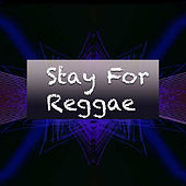 Stay For Reggae by Various Artists