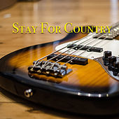 Stay For Country by Various Artists