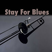 Stay For Blues by Various Artists