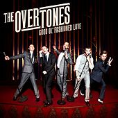 Good Ol' Fashioned Love by The Overtones