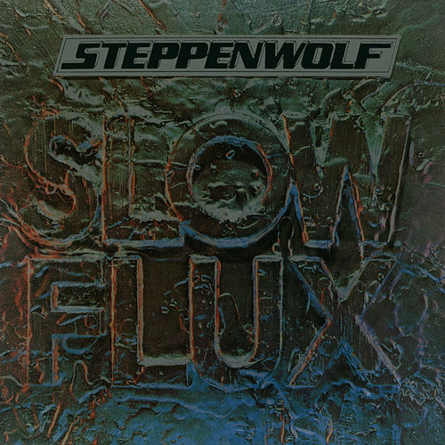 Slow Flux von Steppenwolf