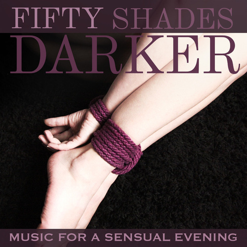 Fifty Shades Darker (Music for a Sensual Evening) by Various Artists