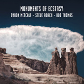 Monuments of Ecstasy von Byron Metcalf