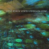 Vortex Immersion Zone by Steve Roach