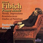 Fibich: Moods, Impressions and Reminiscences & Studies of Paintings – Kvapil by Radoslav Kvapil