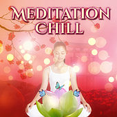 Meditation Chill – Relaxing Music, Helpful for Yoga, Meditation, Mantra, Mindfulness Practice by Lullabies for Deep Meditation