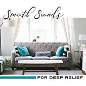 Smooth Sounds for Deep Relief – Instrumental Jazz for Healing, Relaxation, Coffee Rest, Stress Free, Mellow Jazz, Chill Out, Restaurant Music von Peaceful Piano
