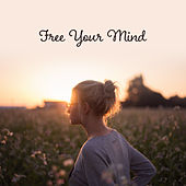 Free Your Mind – Healing Music to Calm Down, Stress Relief, Zen, Relaxation, Soothing Sounds for Sleep, Tranquility & Harmony, Peaceful Mind von Soothing Sounds
