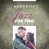 Romantic Jazz for Two – Best Smooth Jazz for Relaxation, Sensual Saxophone, Erotic Music, Deep Massage, Sexy Jazz at Night, Pure Rest by The Jazz Instrumentals