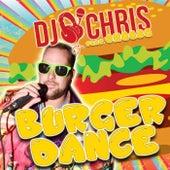 Burger Dance by DJ Chris