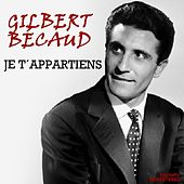 Je t'appartiens (Remastered) by Gilbert Becaud