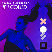 If I Could von Amba Shepherd