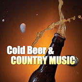 Cold Beer & Country Music by Various Artists