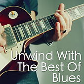 Unwind With The Best Of Blues de Various Artists