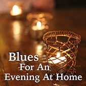 Blues For An Evening At Home by Various Artists