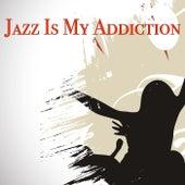 Jazz Is My Addiciton von Various Artists