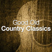 Good Old Country Classics von Various Artists