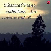 Classical Piano collection for calm mind 6 by Real classic