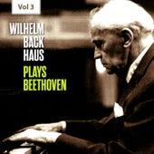 Wilhelm Backhaus Plays Beethoven, Vol. 3 von Wilhelm Backhaus