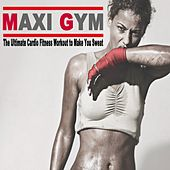 Maxi Gym - The Ultimate Cardio Fitness to Make You Sweat (140 Bpm & 32 Count) (The Best Music for Aerobics, Pumpin' Cardio Power, Plyo, Exercise, Steps, Barré, Curves, Sculpting, Abs, Butt, Lean, Twerk, Slim Down Fitness Workout) von Various Artists
