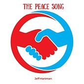 The Peace Song by Jeff Hartman