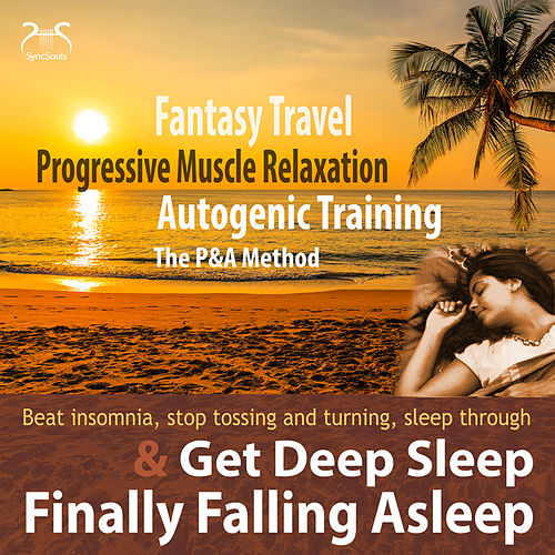 Finally Falling Asleep & Get Deep Sleep with a Fantasy Travel, Progressive Muscle Relaxati von Colin Griffiths-Brown