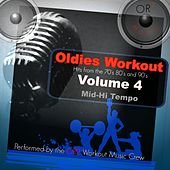 Oldies Workout, Vol. 4 (Hits from the 70's, 80's and 90's) by OR2 Workout Music Crew