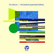 The Radicle (Expanded Edition) by Tim Deluxe