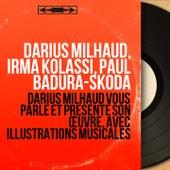 Darius Milhaud vous parle et présente son œuvre, avec illustrations musicales (Mono Version) de Various Artists