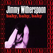 Baby, Baby, Baby (Hd Remastered, Obc Edition, Doxy Collection) de Jimmy Witherspoon