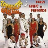 Fulía Golpe y Parranda by Tambor Urbano