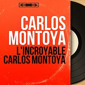 L'incroyable Carlos Montoya (Live, Mono Version) by Carlos Montoya