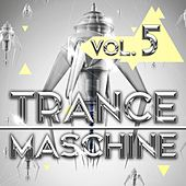 Trance Maschine, Vol. 5 de Various Artists