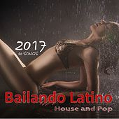 Bailando Latino 2017: House & Pop von Various Artists