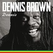Dennis by Dennis Brown