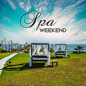 Spa Weekend: Relaxing Songs for Massage Therapy, Beauty Treatment, Soothing Sounds for Sauna by Spa Music Zone