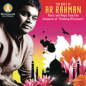 The Best of A.R. Rahman - Music and Magic from the Composer of Slumdog Millionaire by A.R. Rahman
